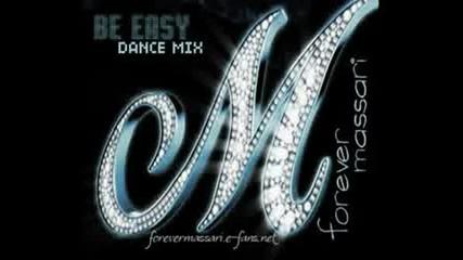 Massari - Be Easy [dance Mix].