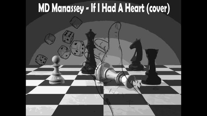 MD Manassey - If I Had A Heart (cover)