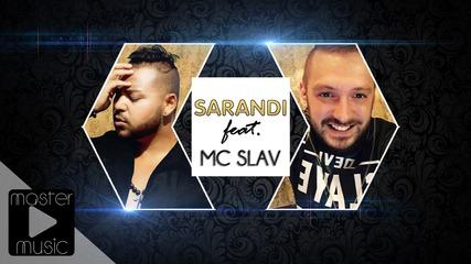 Саранди ft. MC Slav - Кажи на кой адрес, 2016