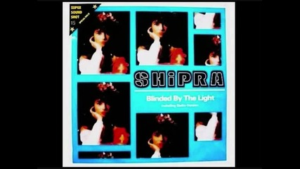 shipra - blinded by the light 1986