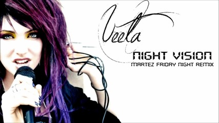 Veela - Night Vision ( Martez Friday Night Remix )