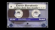 Enver Beratovic Endzi - Jedno dete bez majke