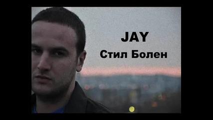 Jay - Стил Болен