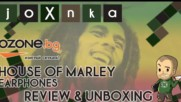 СЛУШАЛКИ HOUSE OF MARLEY РЕВЮ и ЪНБОКСИНГ [ozone.bg]