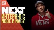 NEXTTV 036: Гости: Ndoe и Nagy