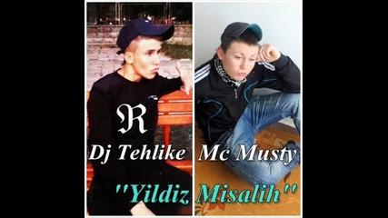 Dj Tehlike ft Mc Musty - Yildiz Misalih (dem0 - 2011)