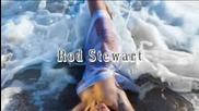 Rod Stewart-have I Told You Lately That I Love You (lyrics)