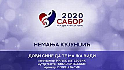 Nemanja Kujundzic - Dođi sine da te majka vidi Sabor narodne muzike Srbije 2020.mp4