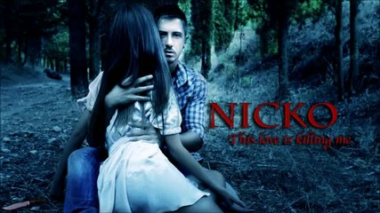 Nicko - Nikos Ganos - This love is killing me (official Video)