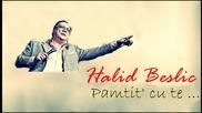 Halid Beslic - Pamtit' cu te cijelog zivota