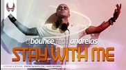 Dj Bounce ft. Andreias -stay with me - www.uget.in
