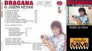 Dragana Mirkovic i Juzni Vetar - Rodjen za mene (audio 1986)