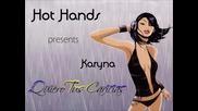 Hot Hands Presents Karyna - Quiero Tus Caricias (dj Meme Club Mix)
