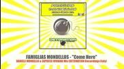 Famiglias Mondellos - Come Here