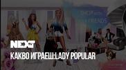 "NEXTTV 052: ""Какво играеш?"" Lady Popular"