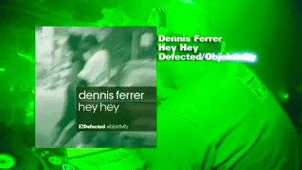 Dennis Ferrer - Hey Hey