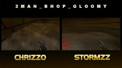Stormzz and chrizzo 2man_bhop_gloomy 0 55 (wr) _
