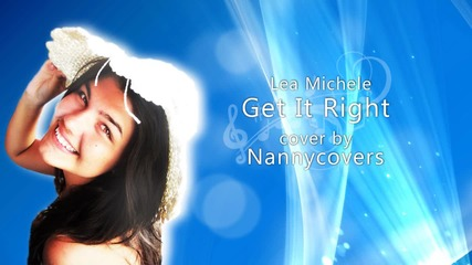 Lea Michele - Get it right (glee) covered by Nanny