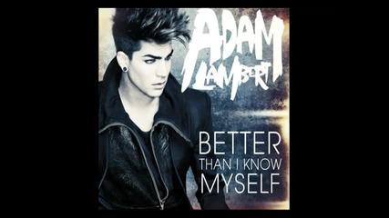 Adam Lambert - Better Than I Know Myself . .