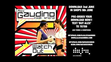 Alex Gaudino Ft. Shena - Watch Out (new Hit)