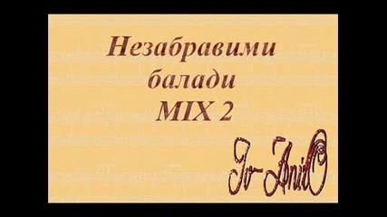 = Незабравими Балади - Mix - 2 =