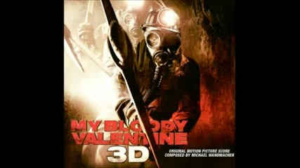 My Bloody Valentine 3d Score 12. Be Mine 4ever