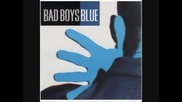 Bad Boys Blue - Deep In My Emotion