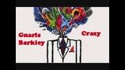 Gnarls Barkley - Crazy (превод)