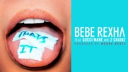 Bebe Rexha - That's It ( Feat. Gucci Mane and 2 Chainz) ( Audio )