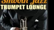 Smooth Jazz Trumpet Lounge ✴ Smooth Jazz Trumpet Playlist