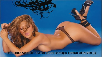 Dinamic Sound - Latin Beat (smigo Demo Mix 2013)