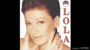 Lola - Opasno te volim - (Audio 2000)