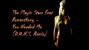 The Playin Stars Feat Romanthony - You Needed Me (d.o.n.s. Remix)