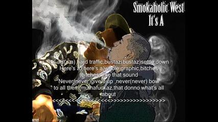 Smokaholic West - It's A (new) + Lyrics