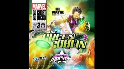 Lilwayne - Stand Up The Green Goblin!