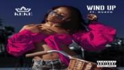 Keke Palmer - Wind Up ( A U D I O ) ft. Quavo