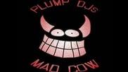 Plump Djs - Mad Cow | Deekline & Wizard Live [2007)