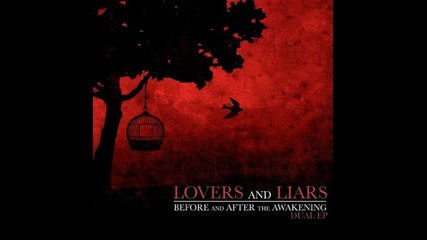 Lovers and Liars - Nothing Left Here To Burn