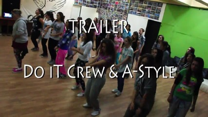 Do it Crew & A-style [trailer] 04.12.13