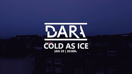 DARA - Cold as Ice (Official Teaser)