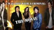 I'm In Love With A Criminal - The Movie |2x01|