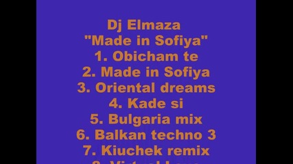 Dj Elmaza - Made in Sofiya