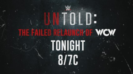 Untold: The Failed Relaunch of WCW – Tonight on WWE Network