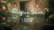 Meaghan Smith - I Know (Оfficial video)
