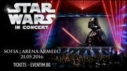 Междузвездни войни: концертът - 21.05.2016, Арена Армеец