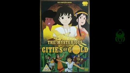 the mystic sities gold - song(таинствените златни градове - песента)