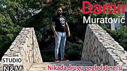 Damir Muratovic - 2019 - Nikada drugu pogledat necu (hq) (bg sub)