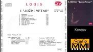 Louis i Juzni Vetar - Kamerav (Audio 1988)
