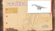 10 Най - големи динозаври , които са ходели по земята