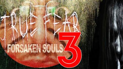 True Fear Forsaken Souls #3